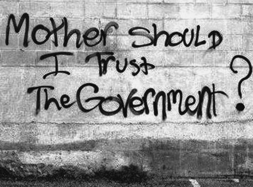 Mother should I trust the government?